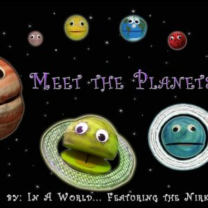 Meet the Planets – A song about Planets - Space/Astronomy by: In A World featuring the Nirks™