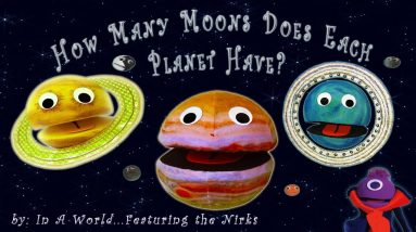How Many Moons Does Each Planet Have?/Meet the Moons/Song For Kids  - Original version February 2018