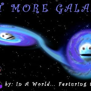Meet More Galaxies, Meet the Galaxies Part 2, Space/Astronomy by In A World Music Kids & The Nirks™