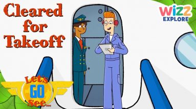 Let's Go See - Cleared for Takeoff!   Exploration for Kids   @Wizz Explore
